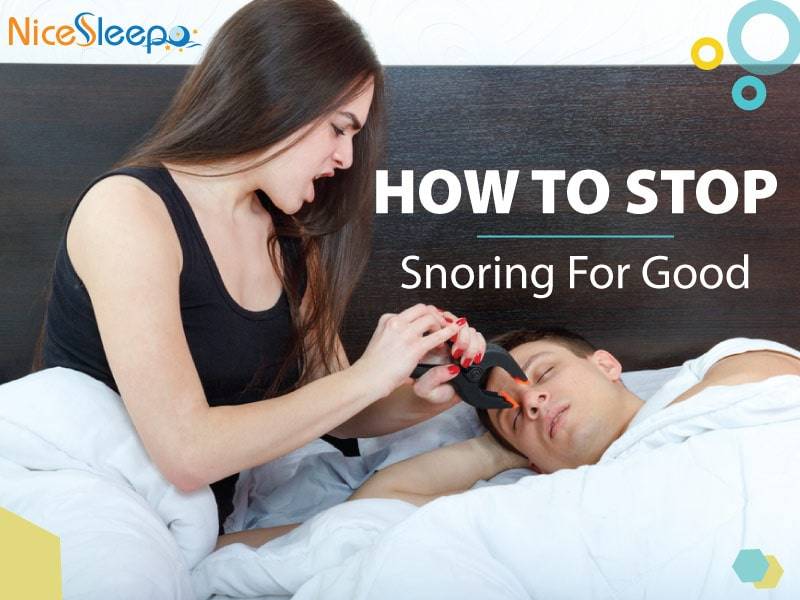 How To Stop Snoring With 13 Powerful Tips In 2019 Nicesleepo